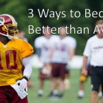 3 Ways to Become Better than Average RGIII