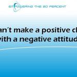 Positive change negative attitude 700