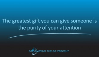 the greatest gift Purity of Your attention 700