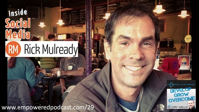 Rick Mulready Inside Social Media Empowered Podcast