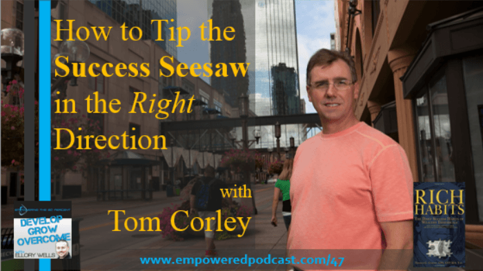 EP47 Tom Corley Rich Habits_700
