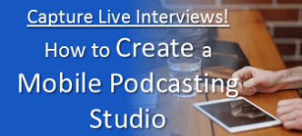 How to Create a Mobile Podcast Studio
