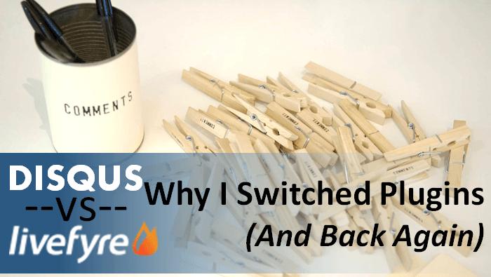 Disqus vs Livefyre I switched plugins