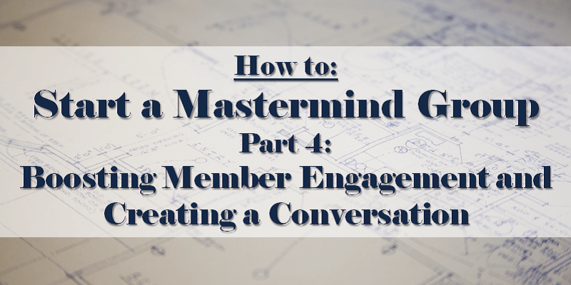 How to Start a Mastermind Part 4