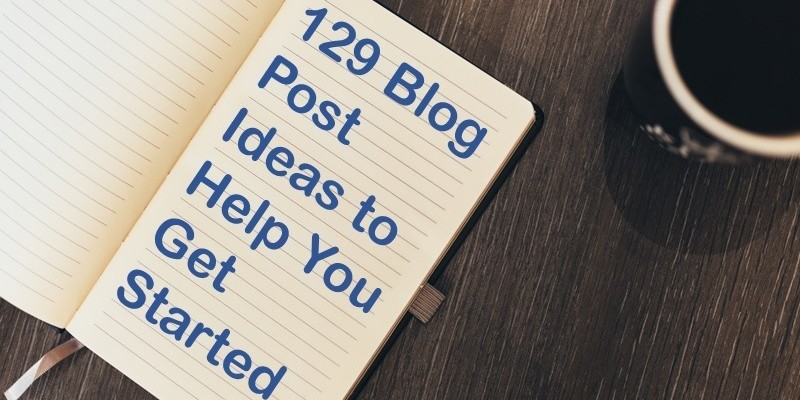129 Blog Post Ideas