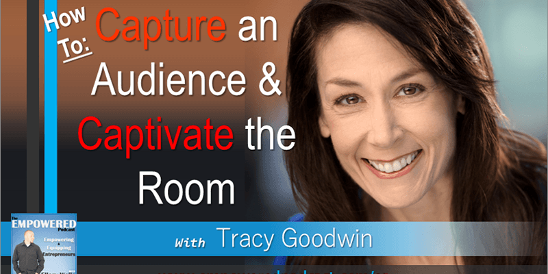 EP93 Tracy Goodwin Captivate the Room
