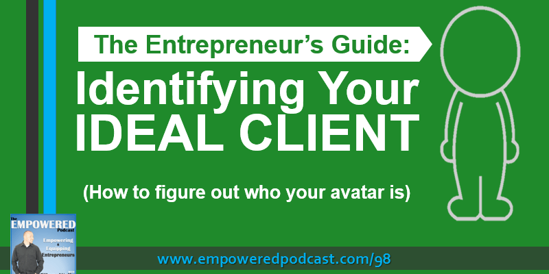 EP98: How to Identify Your Avatar, Have More Focus, and Make a Bigger Impact