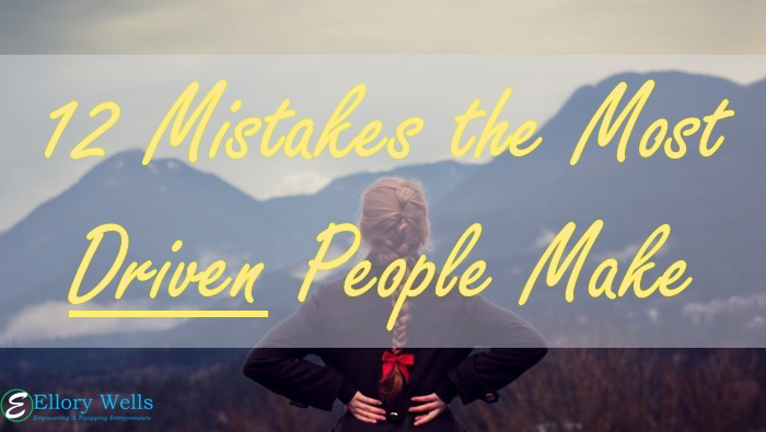 Mistakes driven people make