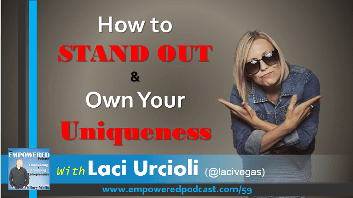 Stand Out and Own Your Uniqueness Laci Urcioli