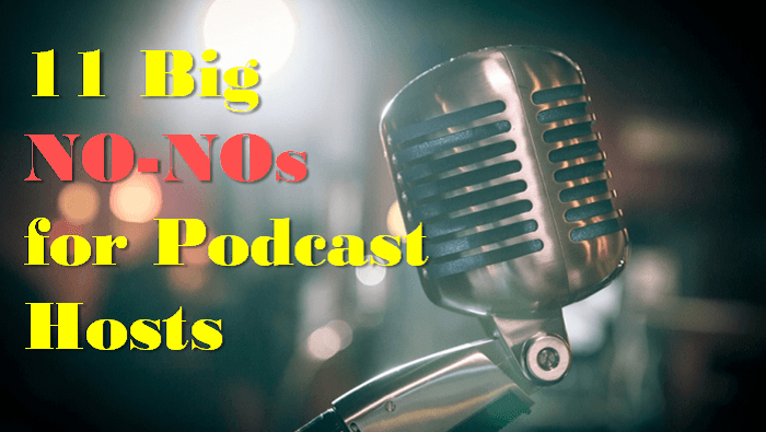 Podcast No-No Things to Avoid 700