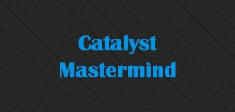 Catalyst Mastermind