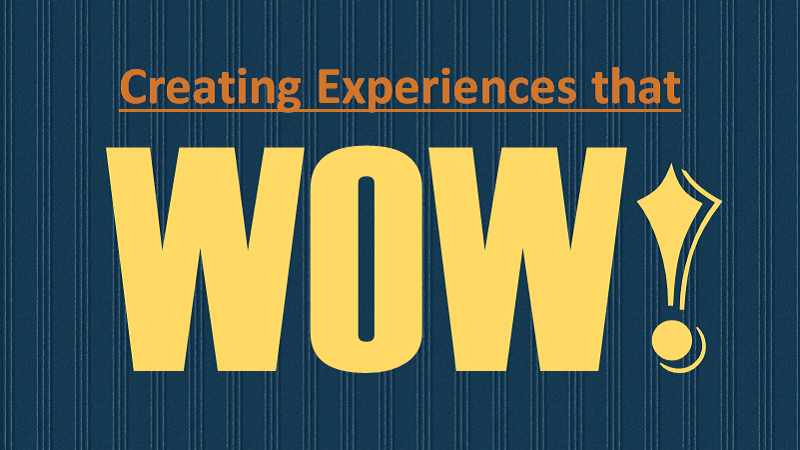 Experiences that Wow
