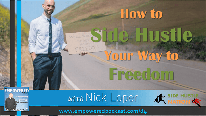 EP84 Nick Loper Side Hustle Freedom