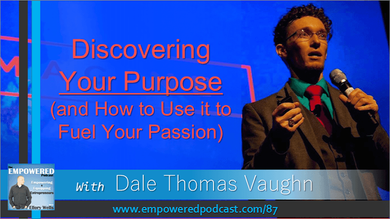 EP87 Dale Thomas Vaughn Power of Pupose Masculinity