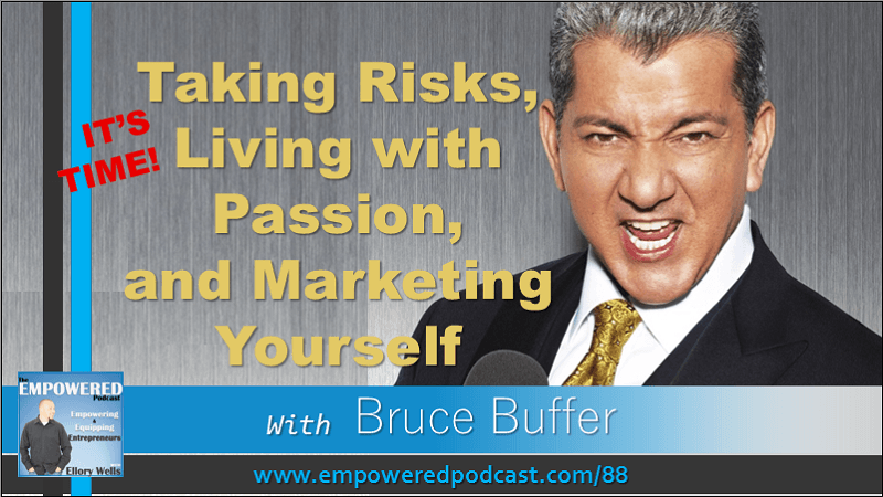 EP88 Bruce Buffer It's Time Taking Risks Passion and Marketing