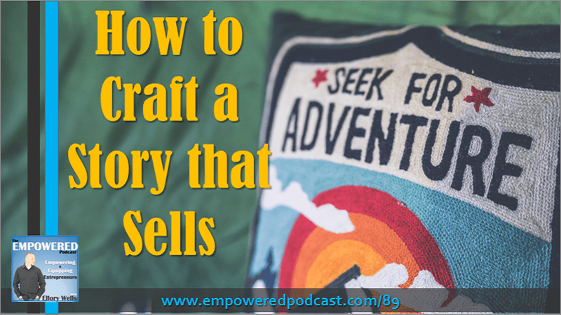 EP89 How to Craft a Story that Sells