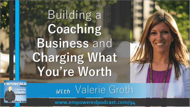 EP94 Valerie Groth Building a Coaching Business