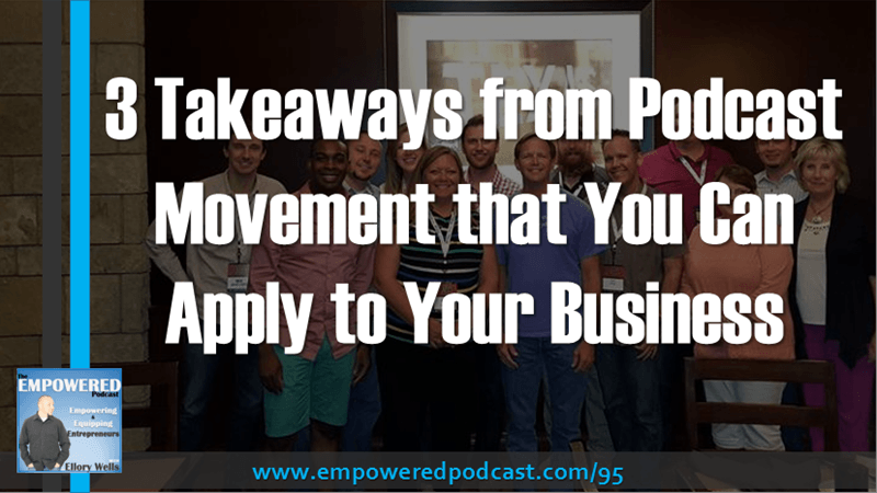 EP95 3 Takeaways from Podcast Movement that You Can Apply to Your Business