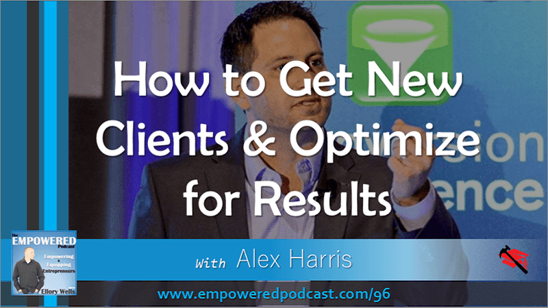 EP96 Alex Harris Conversion Rate Optimization New Clients