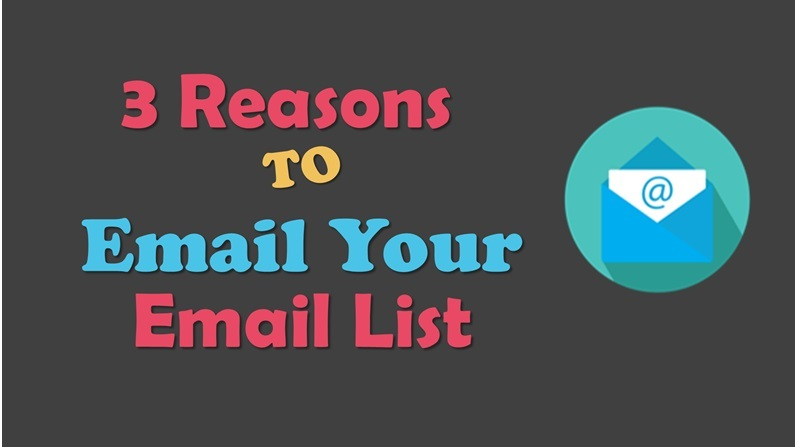 3 reasons to email your list
