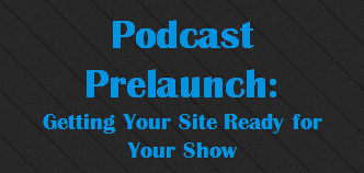 Podcast Prelaunch