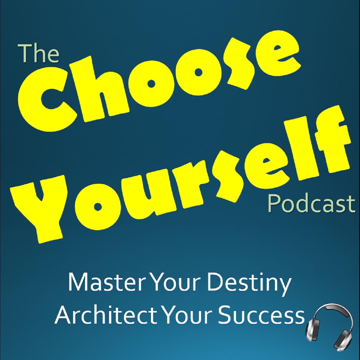 Choose Yourself w/ Ellory Wells: Motivation | Inspiration | Practical Tips for Entrepreneurship